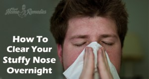 Effective and Natural Home Remedies For Stuffy Nose That Work!
