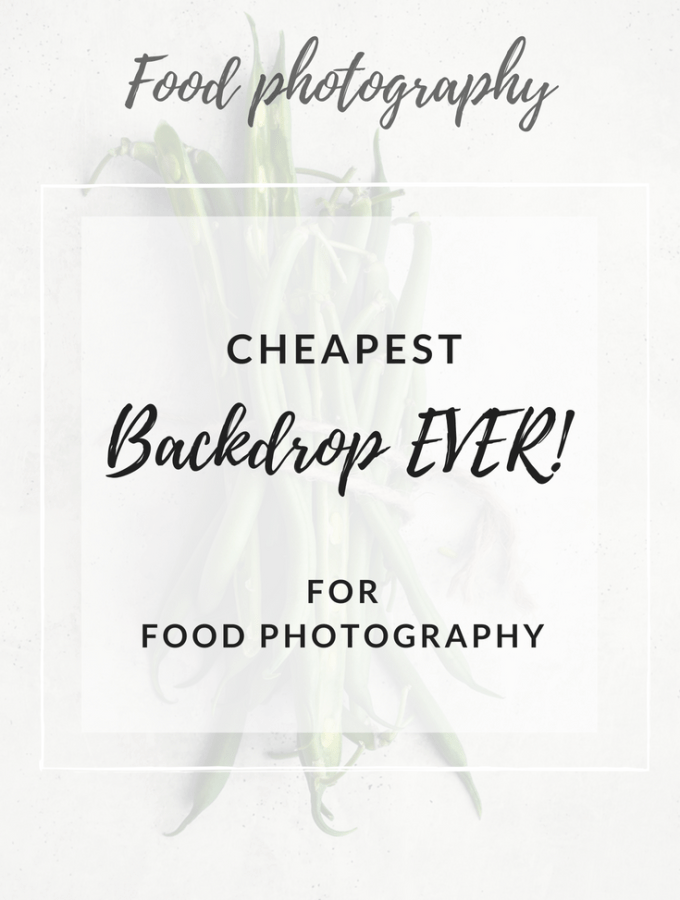 CHEAPEST BACKDROPS FOR FOOD PHOTOGRAPHY / TO SAVE YOU AT THE LAST MINUTE