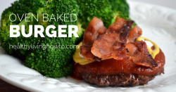 Oven Baked Burger Recipe | healthylivinghowto.com
