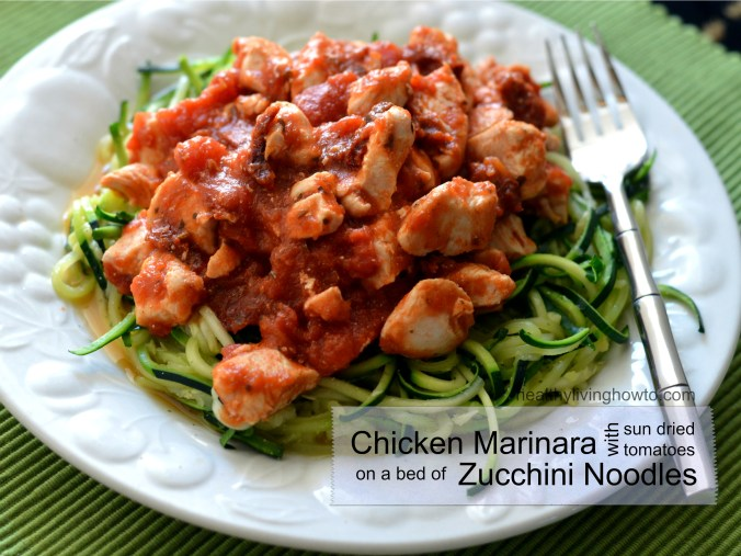 Chicken Marinara with Sun Dried Tomatoes over Zucchini Noodles