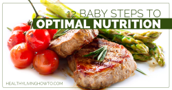 12 Baby Steps To Optimal Nutrition | healthylivinghowto.com