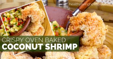 Healthy Recipe: Crispy Oven Baked Coconut Shrimp