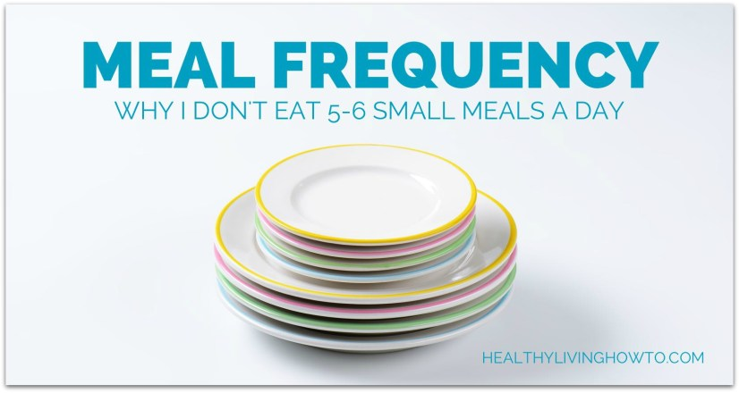 Meal Frequency   healthylivinghowto.com