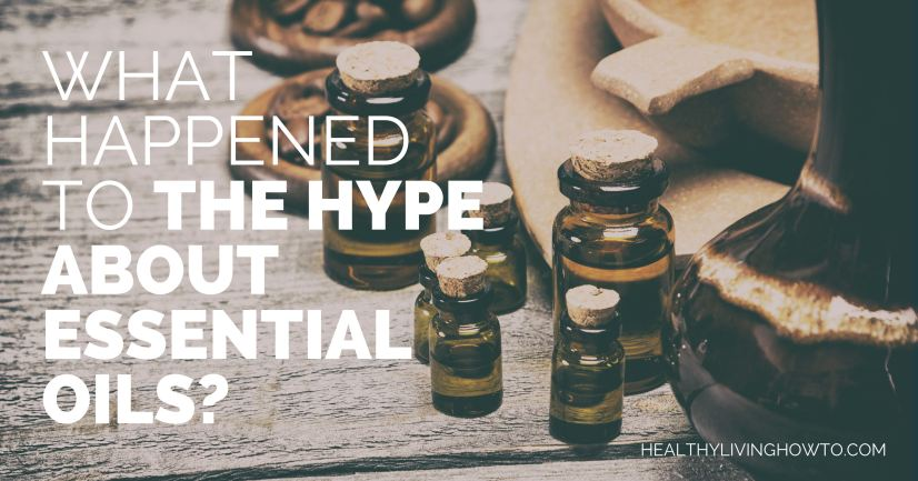 Hype About Essential Oils | healthylivinghowto.com