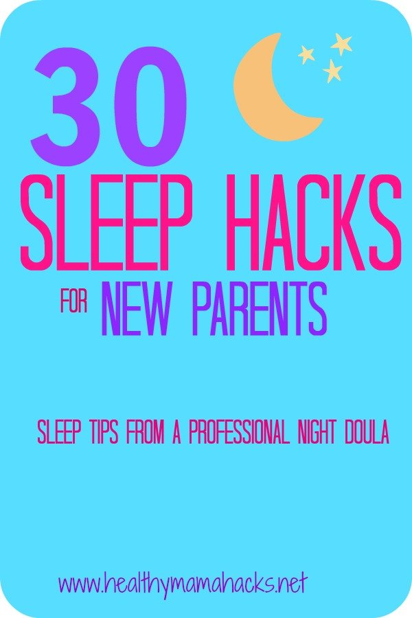 30 Great Sleep Hacks for new parents! Learn ways to get better sleep with a newborn.!