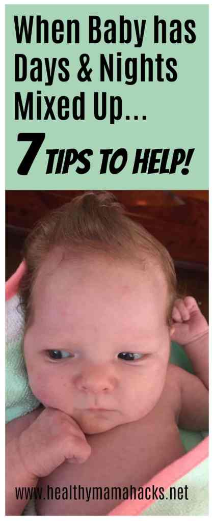 When baby has days and nights mixed up these 7 tips can really help. Help your newborn sleep better and fix his day-night confusion fast! #babysleep, #newbornsleep, #postpartum, #newborn