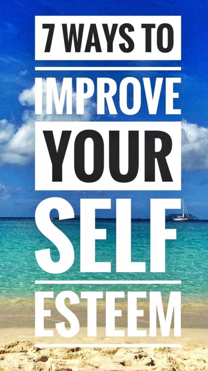 7 effective ways to improve your self esteem. Implement these easy tips to level up your self love and self worth, and start feeling GREAT about YOU!