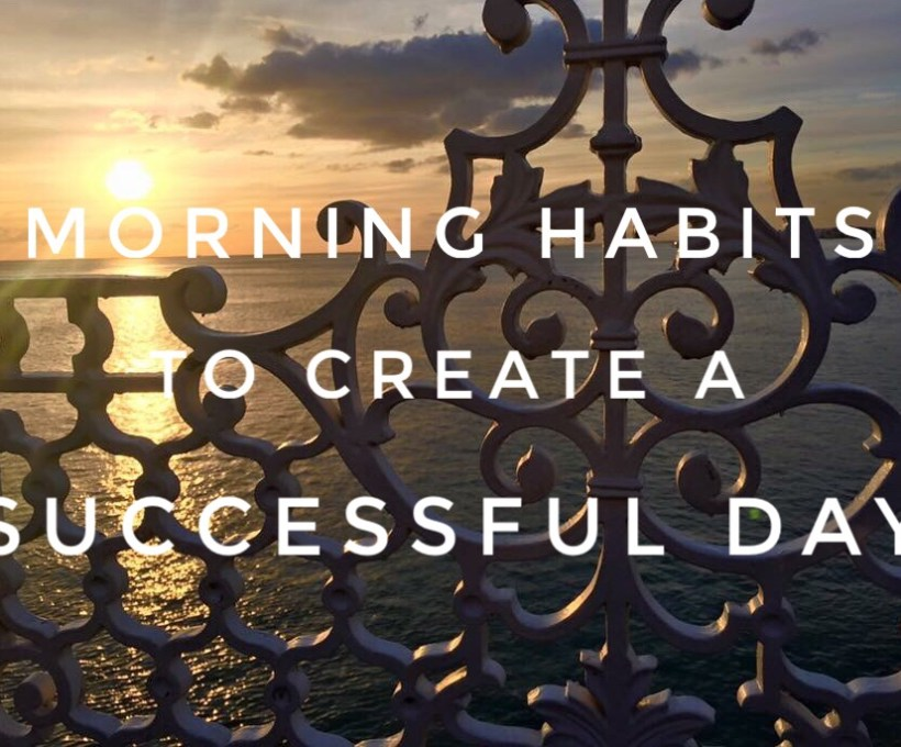 7 Habits to Create a successful Morning Routine