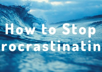Procrastination: How to Stop Procrastinating