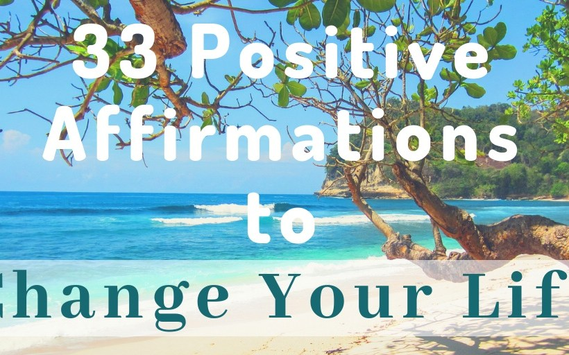 33 Positive Affirmations to Change Your Life