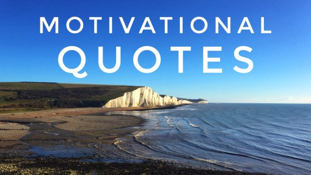 Motivational quotes to inspire you