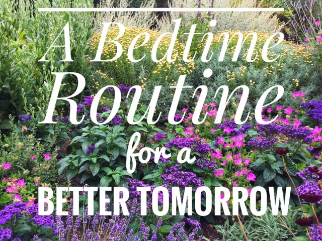 A bedtime routine for a better tomorrow
