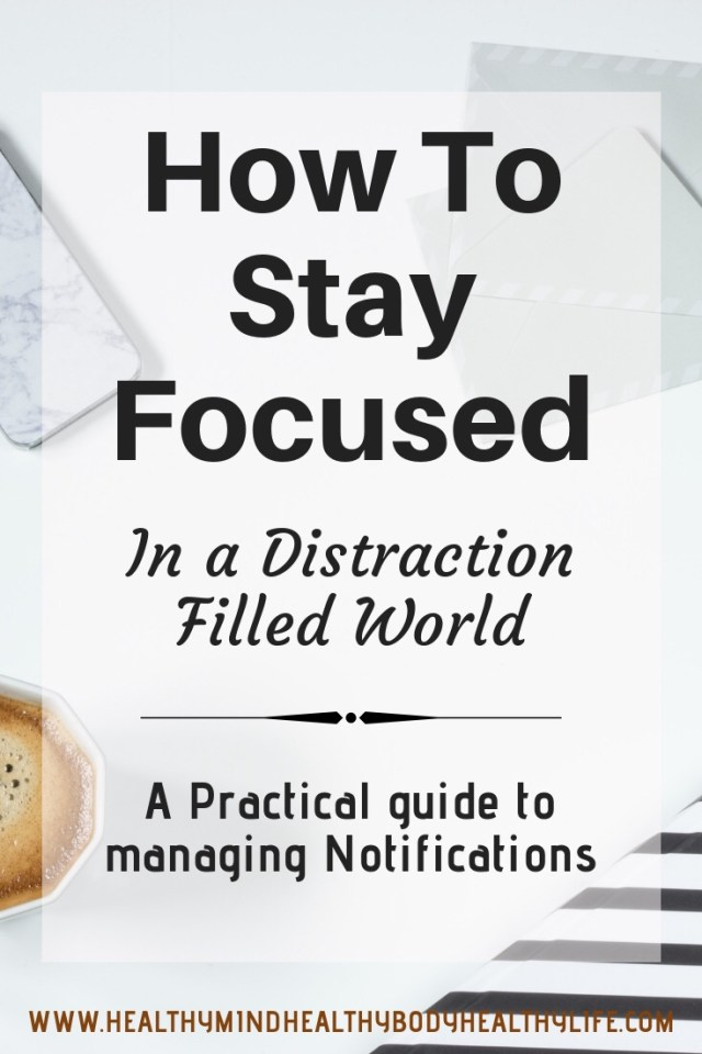 How to stay focused in a distraction filled world. Manage notifications on your phone with this practical guide and easy to implement tips