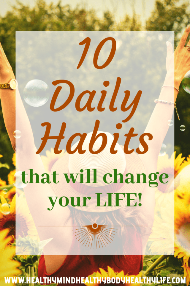 10 Daily Habits that will drastically improve your life from today. Easy to implement to elevate mental and physical wellbeing