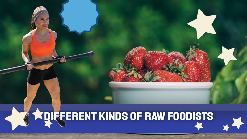 Different Kinds of Raw Foodists