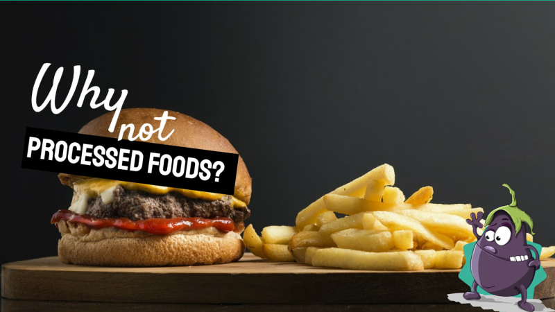Why not processed foods?