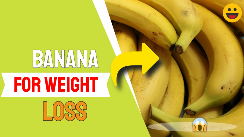 What Banana Color is Best for Weight Loss?