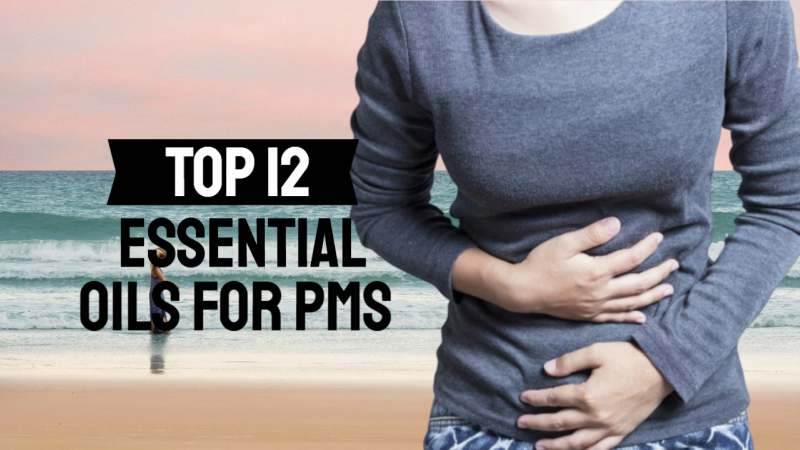 11 Essential Oils for PMS and Period Health