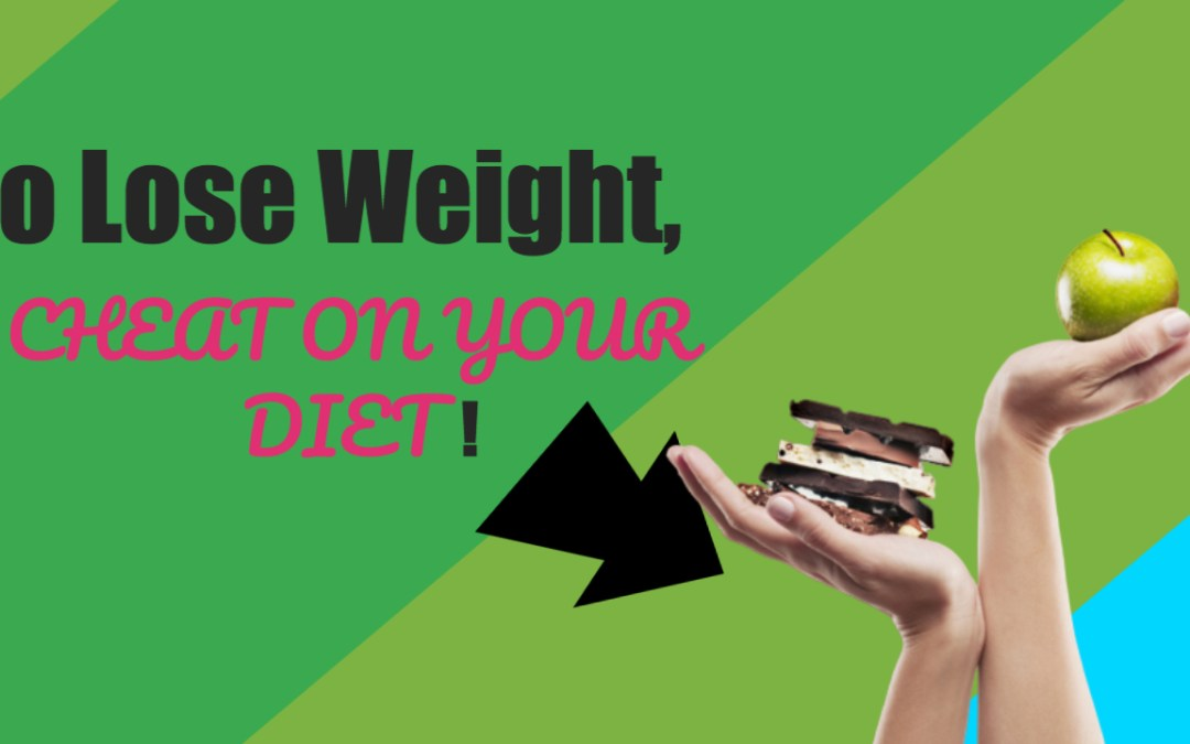 To Lose Weight, Cheat on Your Diet!