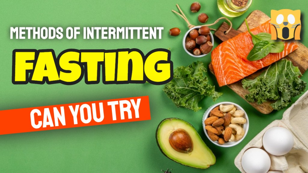 How Many Different Methods of Intermittent Fasting Can You Try in 2020?