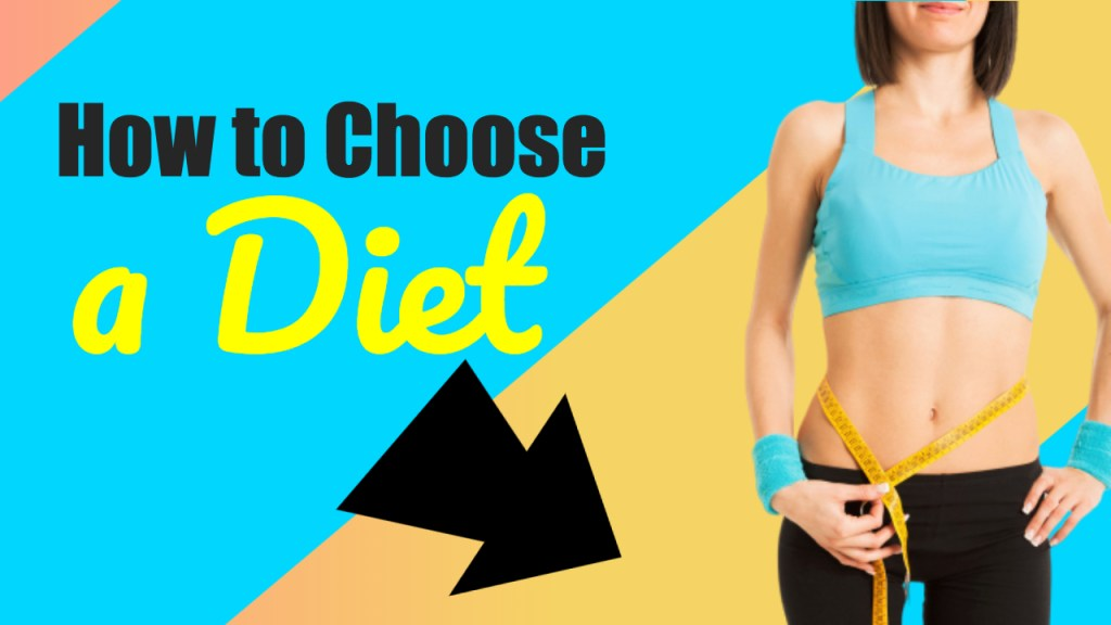 How to Choose a Diet
