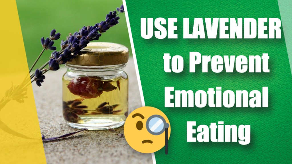 Use Lavender to Prevent Emotional Eating