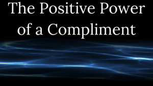 The Positive Power of a Compliment