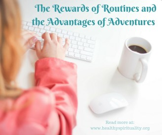 the rewards of routine and advantages of adventure