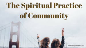 The Spiritual Practice of Community