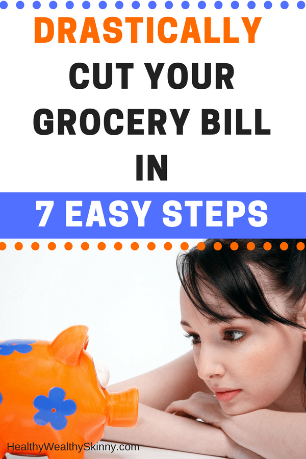 How to Cut Your Grocery Bill - 7 Easy Tips