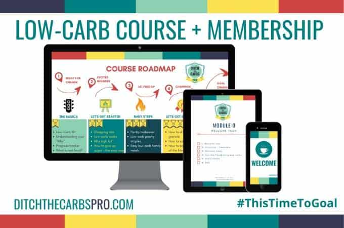 Ditch The Carbs PRO Membership - the most popular low-carb in 4 weeks course and mini-challenges