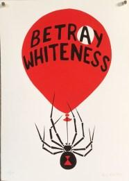"Roger Peet ""Betray Whiteness"" screenprint"