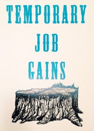 "Pete Railand ""Temporary Job Gains"" screenprint 17""x22.5"" 2015"