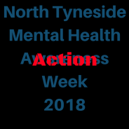 Mental Health Action Week 2018 (Launchpad North Tyneside)
