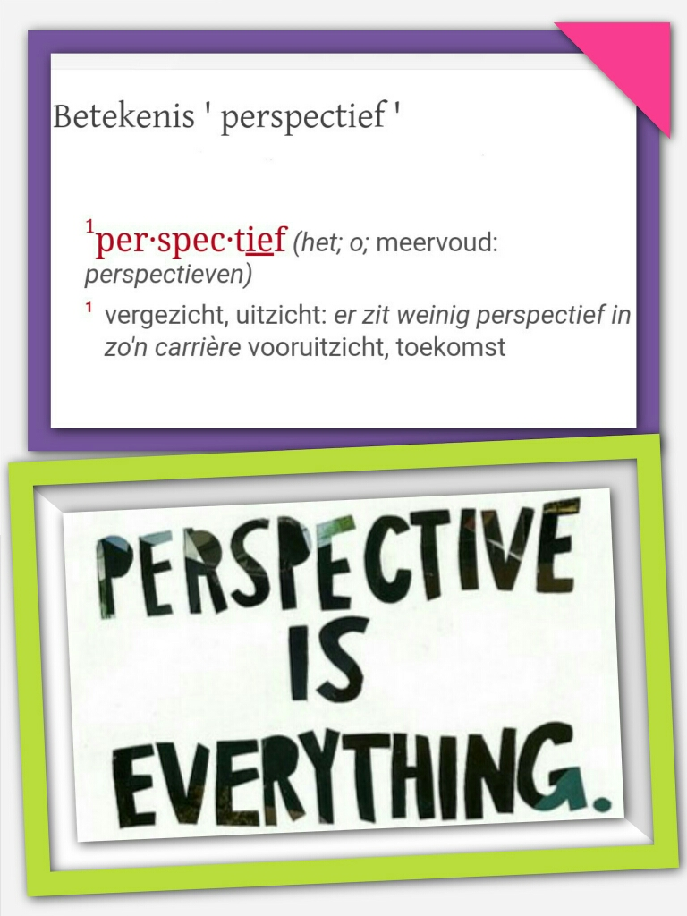 Twee afbeeldingen in collage gemaakt met PicsArt. Een foto met betekenis perspectief volgens VanDale en de andere foto quote perspective is everything