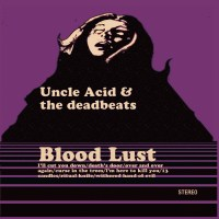 Uncle Acid and the Deadbeats - Blood Lust - réédit. 2012