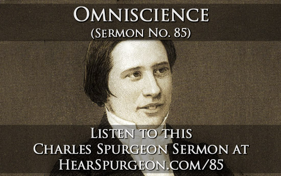 sermon 85, omniscience, genesis 16, young charles spurgeon, sermon audio