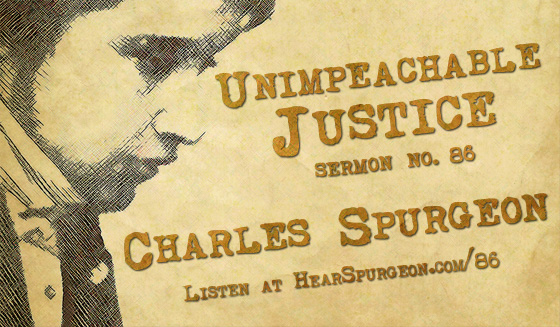 unimpeachable justice, reformed sermon audio, reformed, hell, condemnation, spurgeon audio, spurgeon preaching, Psalm 51