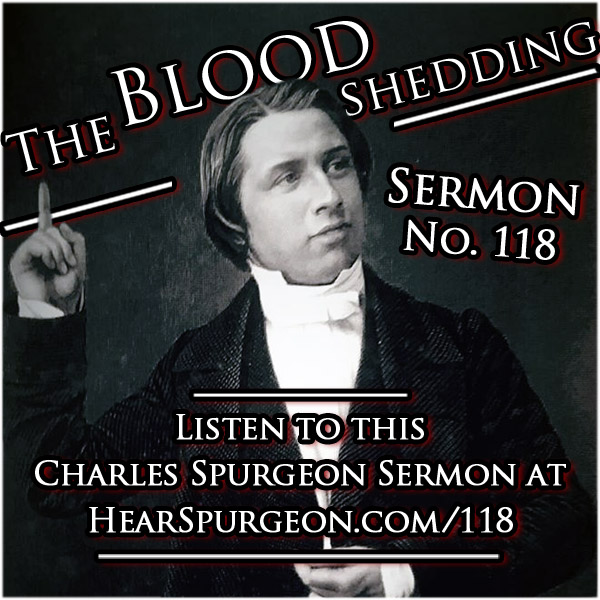 Sermon 118, Spurgeon audio, blood shedding, blood, atonement, charles spurgeon, spurgeon sermon audio, hebrews 9
