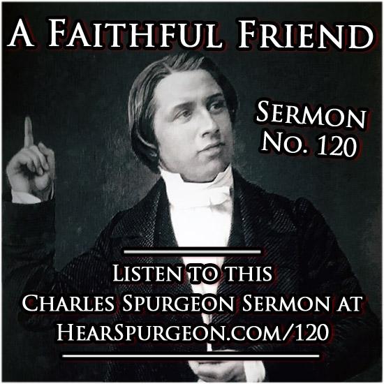 120 sermon, faithful friend, spurgeon sermon audio, sermon audio, proverbs 18