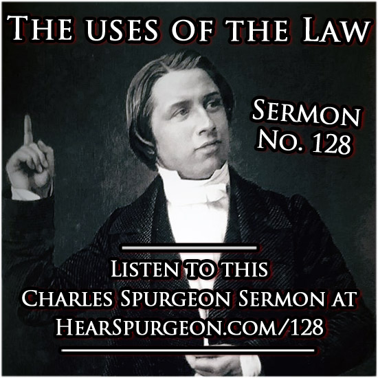 sermon 128, uses law, uses of the law, spurgeon sermon audio, galatians 3