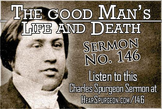 The Good Man's Life and Death, Philippians 1, sermon 146, spurgeon audio