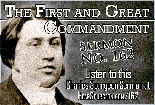 First Great Commandment, mark 12, spurgeon sermon, audio sermon, love the lord your god,