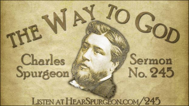 245 post pic, spurgeon sermon audio, spurgeon gospel, Jesus is the way, john 14, the way to God