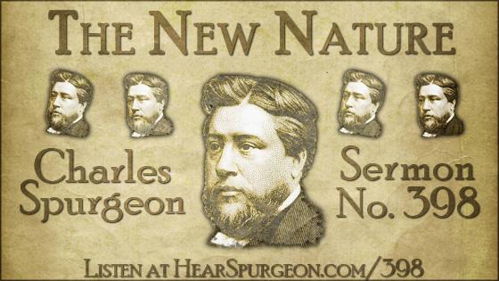 The New Nature, spurgeon sermon, volume 7, metropolitan tabernacle, sermon 398, 1 peter, regeneration, spurgeon regeneration,