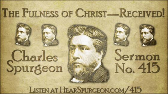 The Fulness of Christ Received, spurgeon sermon, volume 7, metropolitan tabernacle, sermon 415, john 1, spurgeon jesus,