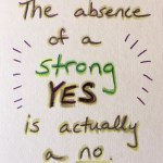 """Hand-drawn card (white background with green, yellow, and purple marker) that shares the mantra: """"The absence of a strong YES is actually a no."""""""