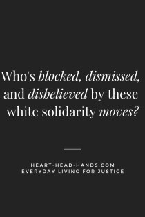 "The question ""Who's blocked, dismissed, and disbelieved by these white solidarity moves?"" appears in white text against a black background."