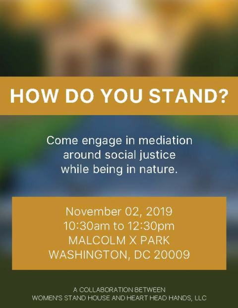 """Orange and green flyer advertising """"How Do You STAND?"""" an interactive event on November 2, 2019, offered collaboratively by Georgetown's Women's STAND House and Heart Head Hands, LLC."""