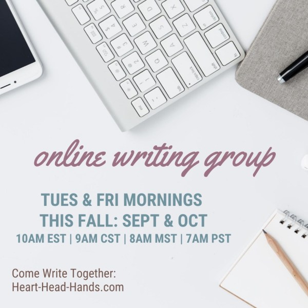 "This image shows writing tools (phone, keyboard, journal, pencil, and pen) along with the event information: ""Online Writing Groups. Tues & Fri mornings. This Fall: Sept & Oct, 10am EST 